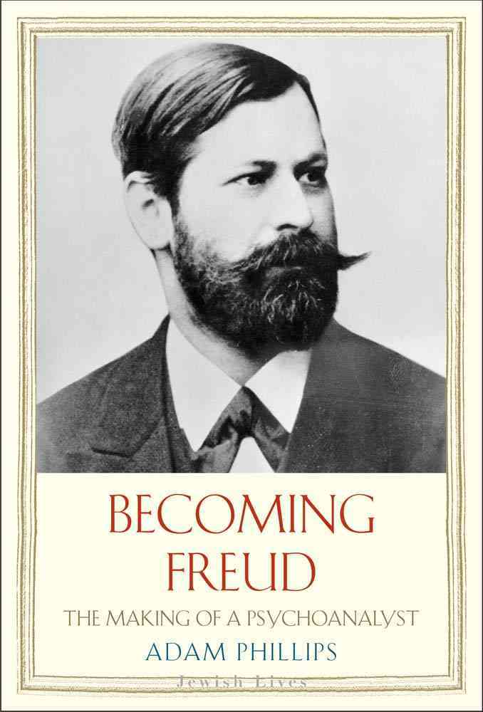 Becoming Freud By Phillips, Adam