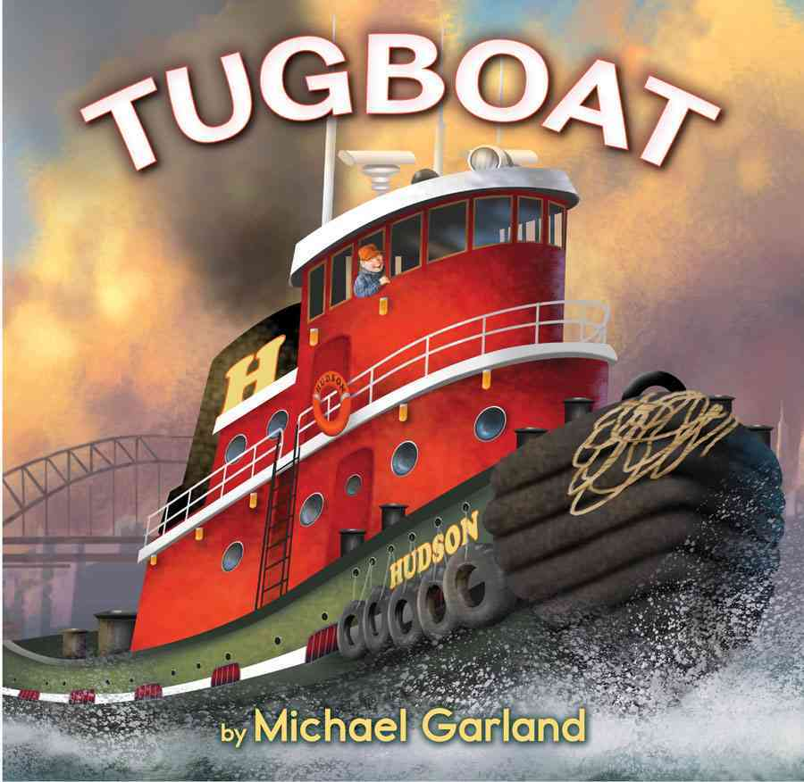Tugboat By Garland, Michael/ Garland, Michael (ILT)